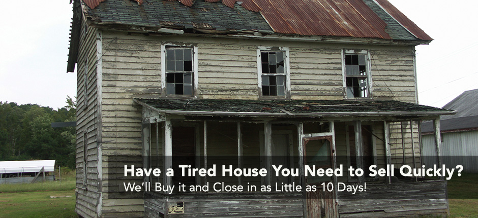 Have a Tired House You Need to Sell Quickly